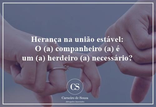 Possui uma união estável e gostaria de saber se o (a) companheiro (a) é um (a) herdeiro (a) necessário (a)?