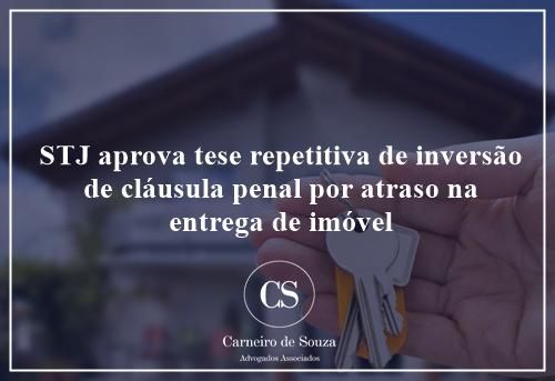 STJ aprova tese repetitiva de inversão de cláusula penal por atraso na entrega de imóvel